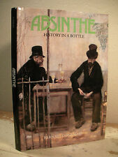 ABSINTHE HISTORY IN A BOTTLE Conrad HC/DJ 1st Edition Liquor Art Literature
