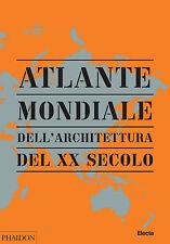 Atlante mondiale dell'architettura del XX secolo. Rilegato Ed. Electa