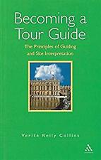 Becoming a Tour Guide : The Principles of Guiding and Site Interpretation