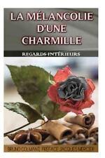 La Mélancolie d'une Charmille : Premier Recueil de Poésie by Bruno Colmant...