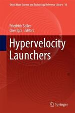 Hypervelocity Launchers: By Seiler, Friedrich Igra, Ozer