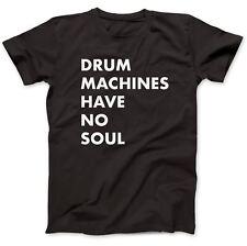 Drum Machines Have No Soul T-Shirt 100% Premium Cotton TR-808 TR-909