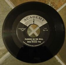 """45 RPM Rock By Brian Browne Trio, """"Flowers On The Wall"""" on Academy"""