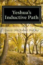 Yeshua's Inductive Path : What Is the Bible Really Trying to Communicate to...