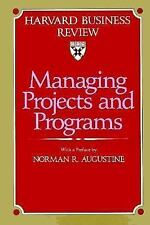 Managing Projects and Programs (Harvard Business Review Book)