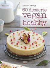 Livre de cuisine Vegan - 60 desserts Vegan  Healthy - Thierry Souccar Editions
