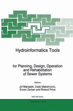 Hydroinformatics Tools for Planning, Design, Operation and Rehabilitation of...