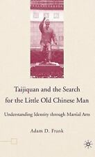 Taijiquan And The Search For The Little Old Chinese Man: Understanding Identi...