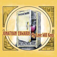 Jonathan Edwards -My Love Will Keep  (US IMPORT)  CD NEW