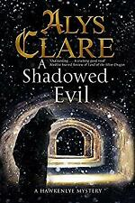 Shadowed Evil: a Hawkenlye Medieval Mystery Hardcover Alys Clare