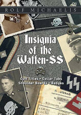Insignia of the Waffen-SS: Cuff Titles, Collar Tabs, Shoulder Boards & Badges by Rolf Michaelis (Hardback, 2016)