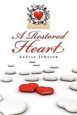A Restored Heart by Andrea Johnson (2011, Paperback)