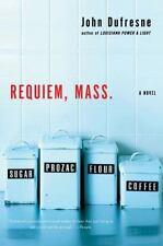 Requiem, Mass.: A Novel: By Dufresne, John