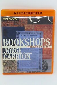 Bookshops: A Reader's History [MP3 Audio Book] Unabridged by Jorge Carrion