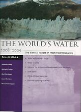 The World's Water 2008-2009 : The Biennial Report on Freshwater Resources by...