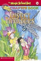 Insect Invaders [Magic School Bus Chapter Book #11]