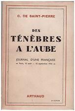 SAINT-PIERRE C. de - DES TENEBRES A L'AUBE - 1945