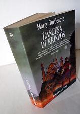 Harry Turtledove,L'ASCESA DI KRISPOS,1990 Ed.Nord I^ed[FANTACOLLANA,Fantasy
