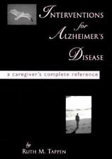 Interventions for Alzheimer's Disease : A Caregiver's Complete Reference by Rut…