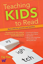 Teaching Kids to Read: Basic Skills for Parents and Teachers by Fay Tran (Paperback, 2010)