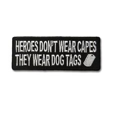 Heroes Don't Wear Capes They Wear Dog Tags Iron on Patch Biker Patch