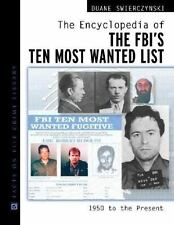 The Encyclopedia of the FBI's Ten Most Wanted List: 1950 to Present-ExLibrary
