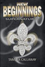 New Beginnings : SuperNatural by Tamala Callaway (2012, Paperback)