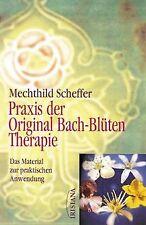 Praxis der Original Bach-Blütentherapie. Das Material zu... | Buch | Zustand gut