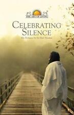 Celebrating Silence by Sri Sri Ravi Shankar (2014, Paperback)