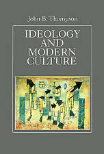 Ideology and Modern Culture : Critical Social Theory in the Era of Mass Communi