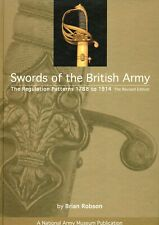 Swords of the British Army: The Regulation Patterns 1788 to 1914 by Robson W8