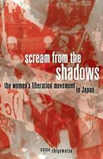 Scream from the Shadows: The Women's Liberation Movement in Japan, Paperback,