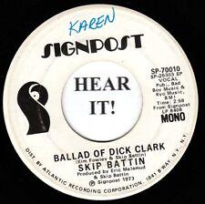 Skip Battin 70s ROCK 45 (Signpost 70010 PROMO) Ballad Of Dick Clark