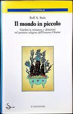 Rolf Alfred Stein, Il mondo in piccolo. Giardini in..., Ed. il Saggiatore, 1987