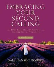 Embracing Your Second Calling: Find Passion And Purpose For The Rest Of Your ...