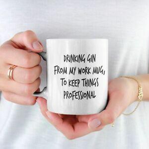 DRINKING GIN FROM MY WORK MUG TO KEEP THINGS PROFESSIONAL OFFICE MUG FREE P&P