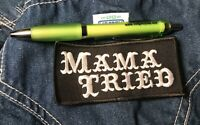 Mama Tried patch Haggard BIKER Merle Iron On Sew w/ pen