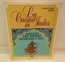 GASTRONOMIA RITI MANUALI - S. Papa:  La CUCINA in INDIA - Mondadori 1985