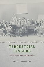 Terrestrial Lessons: The Conquest of the World as Globe: By Ramaswamy, Sumathi
