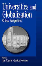 Universities and Globalization: Critical Perspectives, Janice Currie & Janice Ne