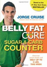 The Belly Fat Cure Sugar & Carb Counter: Discover