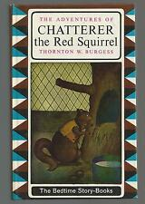 Thornton W. Burgess ADVENTURES OF CHATTERER THE RED SQUIRREL  1964  Ex++ CDN.ED.