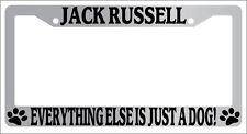 Chrome License Plate Frame Jack Russell Everything Else Is Just A Dog! Auto 435