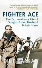 Fighter Ace: The Extraordinary Life of Douglas Bader, Battle of Britain Hero, ,