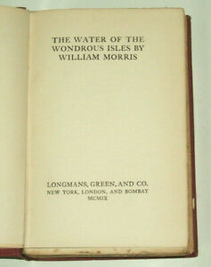 WILLIAM MORRIS - The Waters OF The Wondrous Isles - 1909 3rd reprint