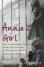 Annie's Girl: How an Abandoned Orphan Finally Discovered the Truth About Her Mot