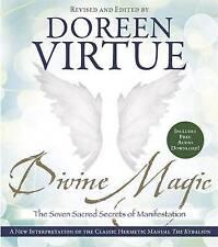Divine Magic: The Seven Sacred Secrets of Manifestation by Doreen Virtue...