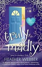 Lucy Valentine Novel: Truly, Madly 1 by Heather Webber (2010, Paperback)
