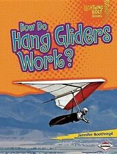 How Do Hang Gliders Work? by Jennifer Boothroyd (Hardback, 2013)
