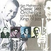 Ken Mathieson's Classic Jazz Orchestra - Salutes the Kings of Jazz (2008) CD NEW
